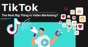 TikTok: The Next Big Thing in Video Marketing