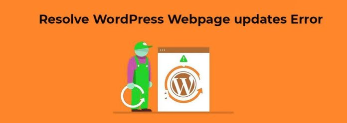 Learn How to Resolve WordPress Web Page Updates Error