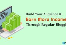 Build Your Audience & Earn More Income Through Regular Blogging
