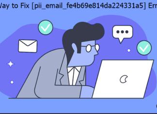 Latest Way to Fix [pii_email_fe4b69e814da224331a5] Error Code