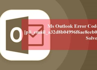 Ms Outlook Error Code [pii_email_a32d8b04996f6ae8eeb0] Solved