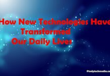 How New Technologies Have Transformed Our Daily Lives